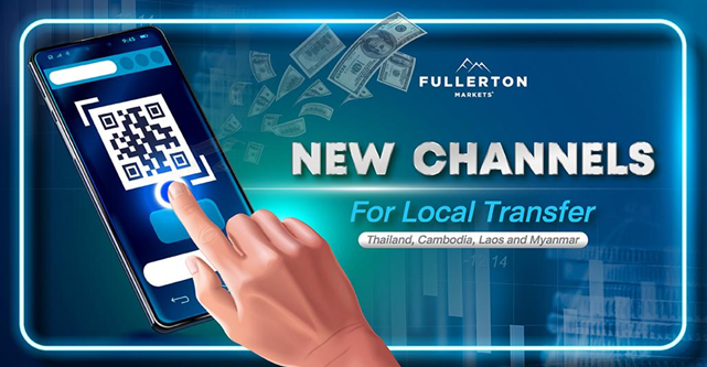 Fullerton Markets Launches New Local Transfer Channels to Expedite Funding Process